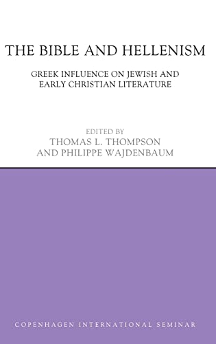 9781844657865: The Bible and Hellenism: Greek Influence on Jewish and Early Christian Literature (Copenhagen International Seminar)