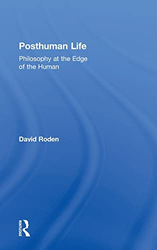 9781844658053: Posthuman Life: Philosophy at the Edge of the Human