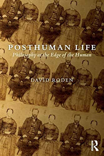 9781844658060: Posthuman Life: Philosophy at the Edge of the Human