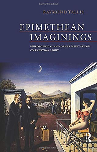 9781844658251: Epimethean Imaginings: Philosophical and Other Meditations on Everyday Light