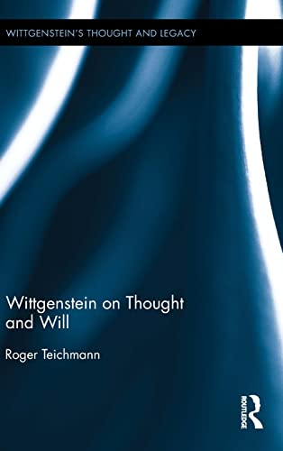 9781844658596: Wittgenstein on Thought and Will (Wittgenstein's Thought and Legacy)