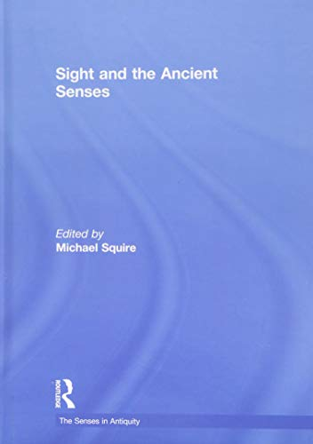 Sight and the Ancient Senses (The Senses in Antiquity): Routledge