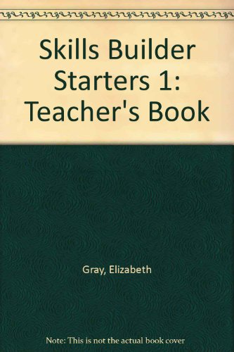 Skills Builder Starters 1: Teacher's Book (1844661016) by Elizabeth Gray