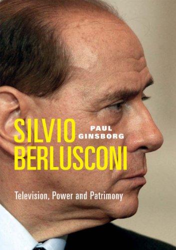 9781844670000: Silvio Berlusconi: Television, Power and Patrimony