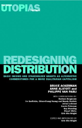 Redesigning Distribution: Basic Income and Stakeholder Grants as Cornerstones for an Egalitarian ...