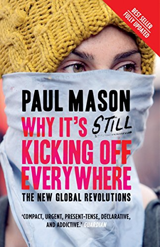 9781844670284: Why It's Still Kicking Off Everywhere: The New Global Revolutions