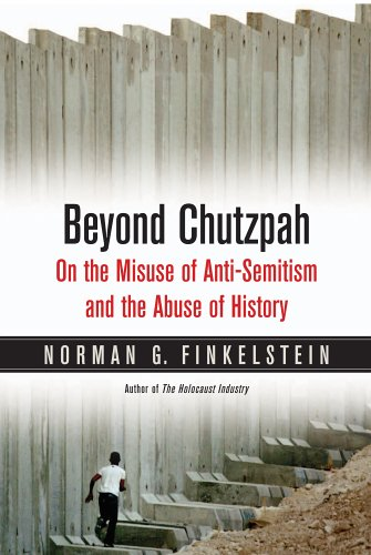 9781844670499: Beyond Chutzpah: On the Misuse of Anti-Semitism and the Abuse of History