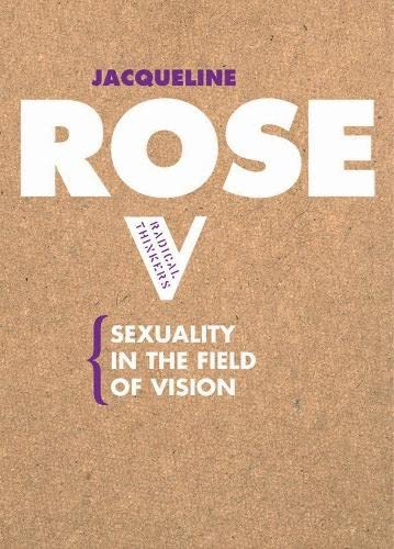 Sexuality in the Field of Vision (Radical Thinkers) (1844670589) by Jacqueline Rose
