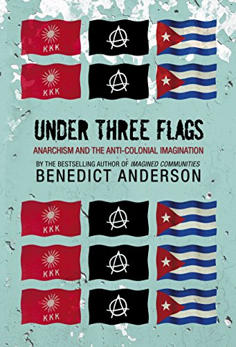 9781844670901: Under Three Flags: Anarchism and the Anti-Colonial Imagination