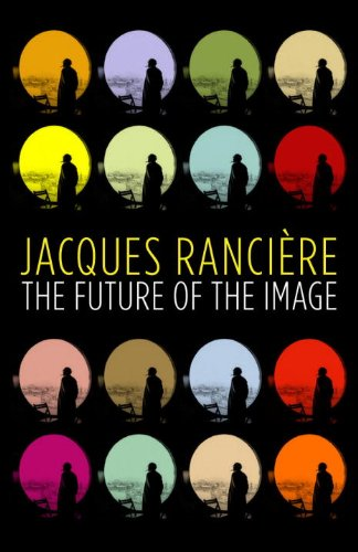 The Future of the Image: Jacques Rancière; Translator-Gregory