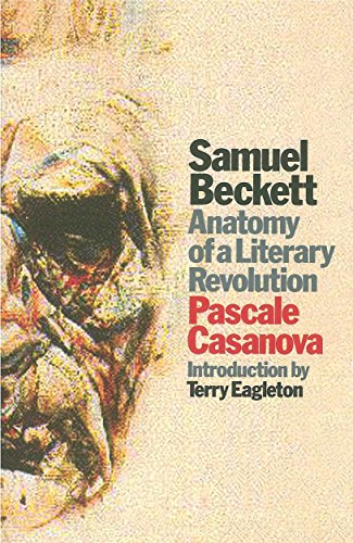 Samuel Beckett: Anatomy of a Literary Revolution (1844671127) by Casanova, Pascale