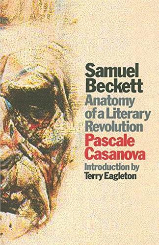 9781844671120: Samuel Beckett: Anatomy of a Literary Revolution