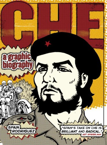 CHE - a graphic biography: Rodriguez, Spain; edited by Paul Buhle