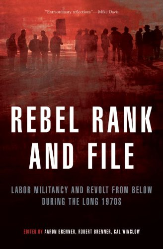 Rebel Rank and File: Labor Militancy and Revolt from Below During the Long 1970s (Hardback)