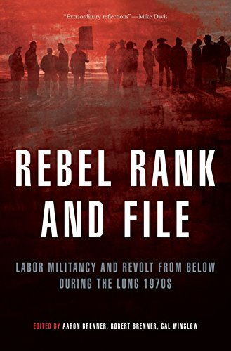 9781844671748: Rebel Rank and File: Labor Militancy and Revolt from Below During the Long 1970s