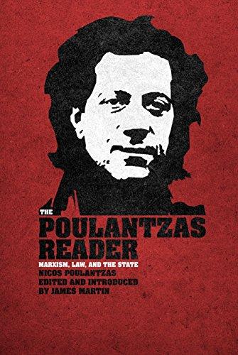 The Poulantzas Reader: Marxism, Law and the State: Poulantzas, Nicos