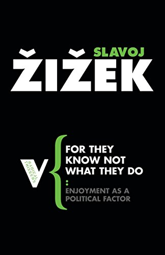 9781844672127: For They Know Not What They Do: Enjoyment as a Political Factor (Radical Thinkers)