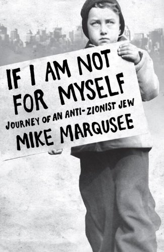 9781844672141: If I Am Not For Myself: Journey of an Anti-Zionist Jew