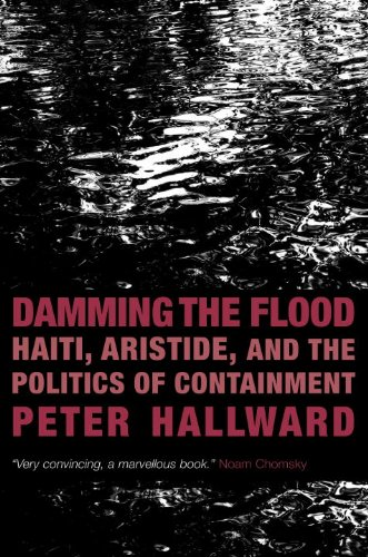 9781844672349: Damming the Flood: Haiti, Aristide, and the Politics of Containment