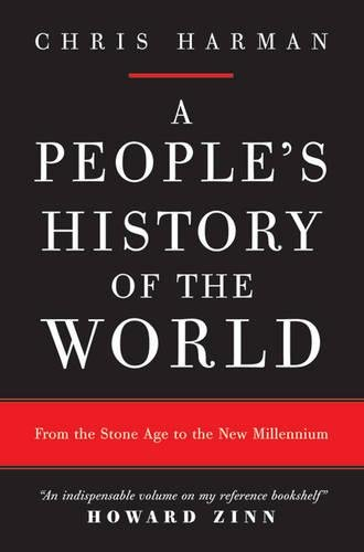 A People's History of the World: From the Stone Age to the New Millennium: Harman, Chris