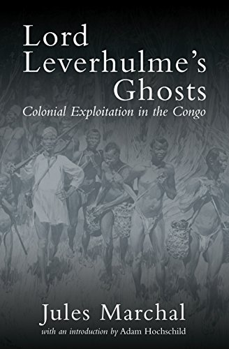 9781844672394: Lord Leverhulme's Ghosts: Colonial Exploitation in the Congo