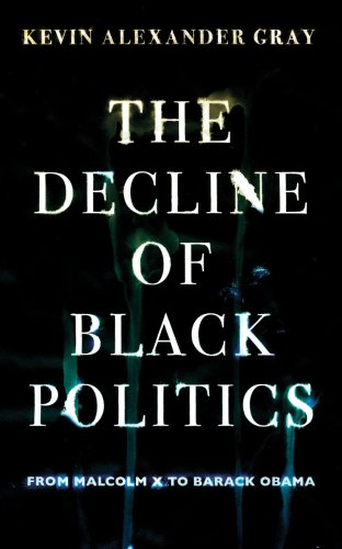 9781844672844: The Decline of Black Politics: From Malcolm X to Barack Obama