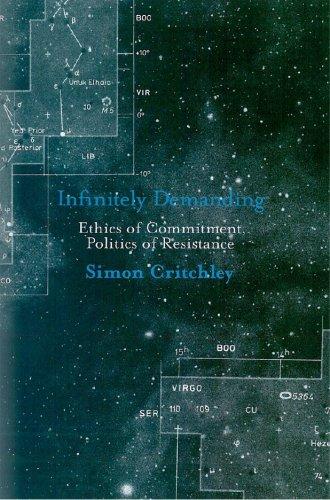 9781844672967: Infinitely Demanding: Ethics of Commitment, Politics of Resistance