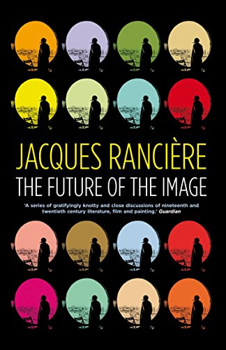 The Future of the Image: Ranciere, Jacques; Elliott,