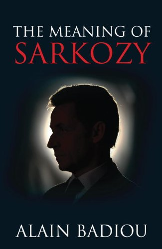 The Meaning of Sarkozy: Alain Badiou; Translator-David