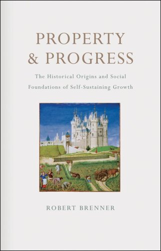 9781844673186: Property and Progress: The Historical Origins and Social Foundations of Self-sustaining Growth