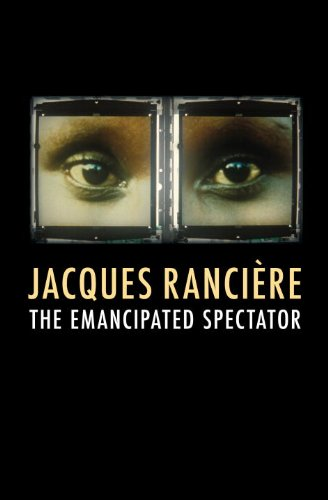 The Emancipated Spectator: Jacques Rancière; Translator-Gregory