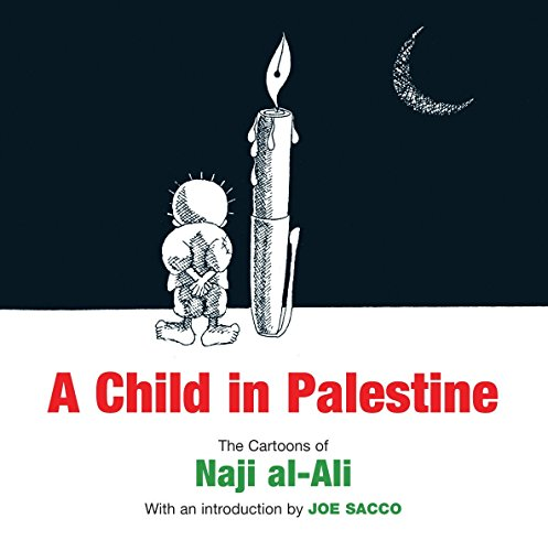 9781844673650: A Child in Palestine: The Cartoons of Naji Al-Ali