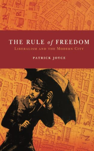 9781844673902: The Rule of Freedom: Liberalism and the Modern City