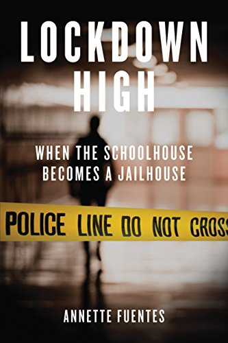 9781844674077: Lockdown High: When the Schoolhouse Becomes a Jailhouse