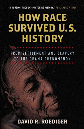 9781844674343: How Race Survived US History: From Settlement and Slavery to the Obama Phenomenon