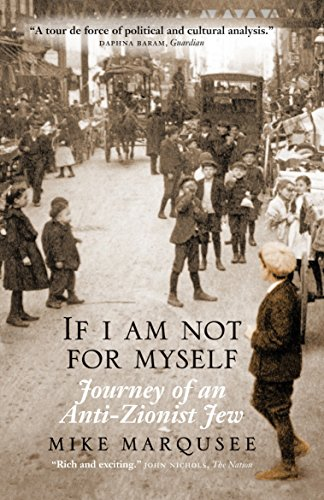 9781844674350: If I Am Not For Myself: Journey of an Anti-Zionist Jew