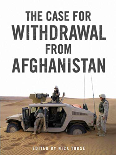 9781844674510: The Case for Withdrawal From Afghanistan