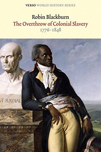 The Overthrow of Colonial Slavery: 1776-1848: Blackburn, Robin