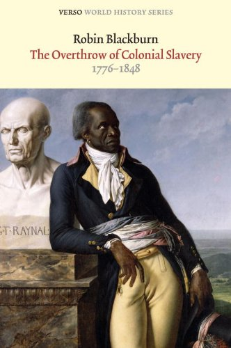 9781844674763: The Overthrow of Colonial Slavery: 1776-1848 (Verso World History Series)