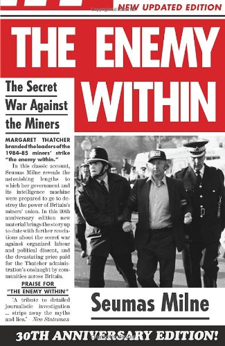 9781844675081: The Enemy within: Thatcher's Secret War Against the Miners