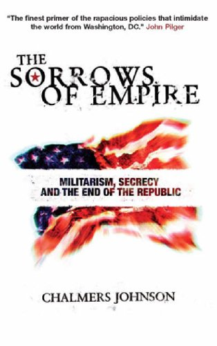 9781844675487: The Sorrows of Empire: Militarism, Secrecy and the End of the Republic