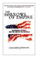 Sorrows of Empire: Militarism, Secrecy and the End of the Republic (1844675483) by Chalmers Johnson