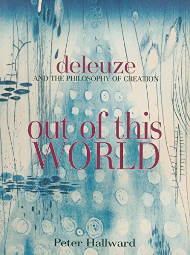 9781844675555: Out of This World: Deleuze and the Philosophy of Creation