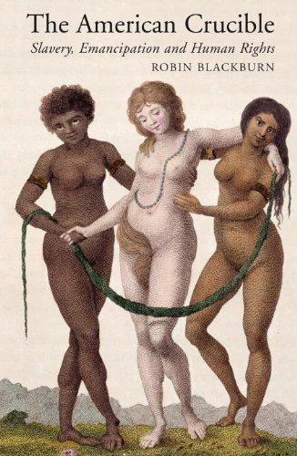9781844675692: The American Crucible: Slavery, Emancipation and Human Rights