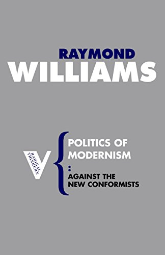 Politics of Modernism: Against the New Conformists: Williams, Raymond