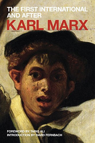 The First International and After: Political Writings: Marx, Karl; Fernbach,