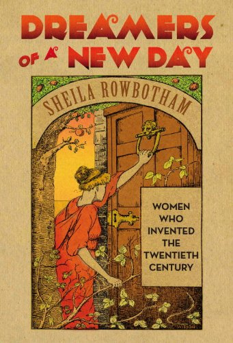9781844676132: Dreamers of a New Day: Women Who Invented the 20th Century