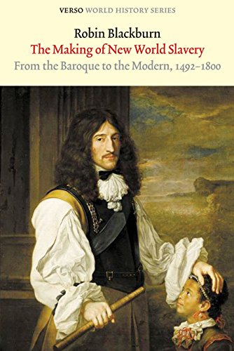 9781844676316: The Making of New World Slavery: From the Baroque to the Modern, 1492-1800 (Verso World History Series)