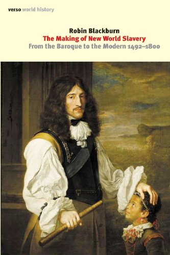 9781844676323: The Making of New World Slavery: From the Baroque to the Modern, 1492-1800 (Verso World History Series)