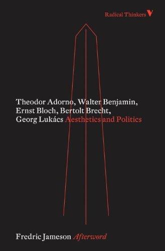 Aesthetics and Politics (Radical Thinkers Classics) (1844676641) by Theodor Adorno; Walter Benjamin; Ernst Bloch; Bertolt Brecht; Georg Lukacs